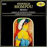 Federico Mompou: Melodies - Combat del Somni / Cinq Melodies / Sant Marti / Cançó de la Fira / Aureana do Sil / Quatre Comptines / Becquerianas / Cantar del Alma - Carmen Bustamante, Soprano