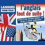 L'anglais tout de suite ! | Jean Autret,Jean-Pierre Berman,Michel Marcheteau,Michel Savio
