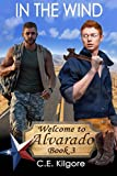 In The Wind (Welcome to Alvarado) (Volume 3)
