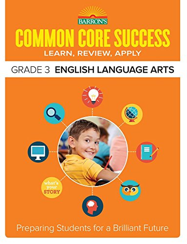 Barron's Common Core Success Grade 3 English Language Arts: Preparing Students for a Brilliant Future