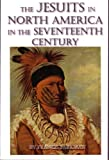 The Jesuits in North America in the Seventeenth Century, Francis Parkman, 1601040059