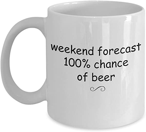 Weekend Forecast 100% Chance of Beer - Funny Gift Ideas for Brewers Drink Lovers