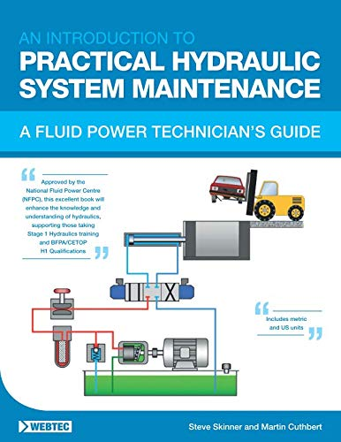 AN INTRODUCTION TO PRACTICAL HYDRAULIC SYSTEM MAINTENANCE: A FLUID POWER TECHNICIAN'S GUIDE ()
