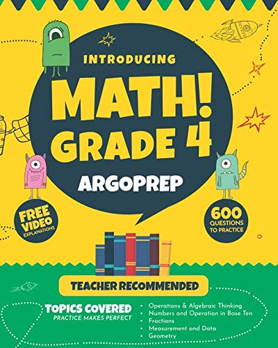 Introducing MATH! Grade 4 by ArgoPrep: 600+ Practice Questions + Comprehensive Overview of Each Topic + Detailed Video Explanations Included  | 4th Grade Math Workbook -