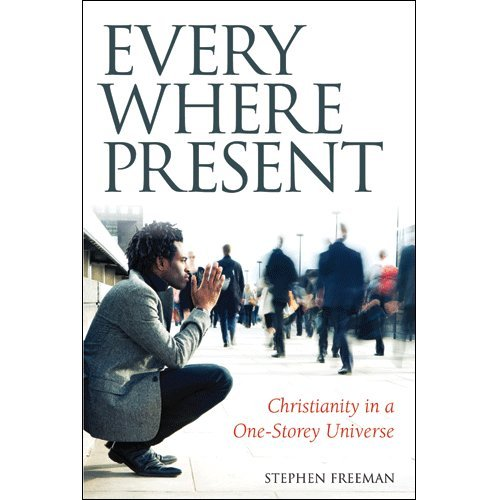 Everywhere Present: Christianity in a One-Storey Universe