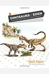 Dinosaurs of Eden: Did Adam and Noah Live with Dinosaurs? Hardcover