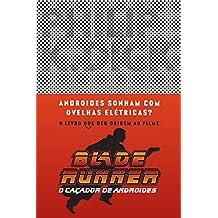 Androides sonham com ovelhas elétricas?: Blade Runner