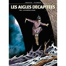 Les Aigles décapitées T07 : La prisonnière du donjon (French Edition)