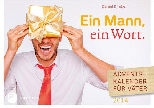 Ein Mann ein Wort - Adventskalender für Väter 2014