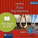 First Impressions (Compact Lernstories): Englisch Wortschatz - Niveau B1 | Gina Billy,Julia Ross,Joseph Sykes