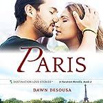 Paris: A MacAllester Family Adventure: A Vacation Novella, Book 2   Dawn DeSousa