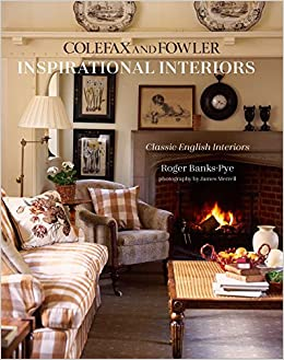 Inspirational Interiors Classic English Interiors From Colefax And