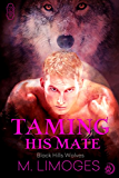 Taming His Mate (Black Hills Wolves #8): Black Hills Wolves