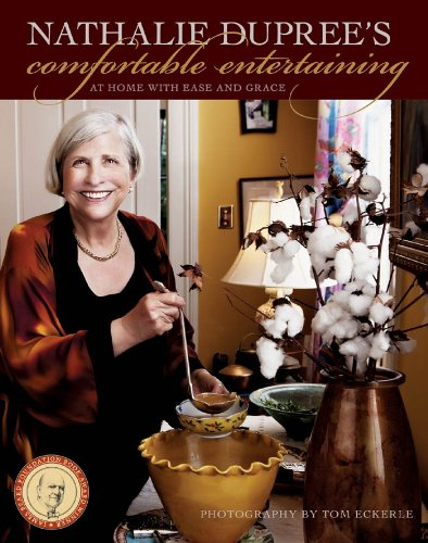 Nathalie Dupree's Comfortable Entertaining: At Home with Ease and Grace by Nathalie Dupree