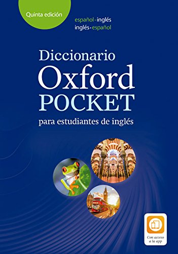 Spanish: Diccionario Oxford Pocket para estudiantes de inglés. Español-Inglés/inglés-español (Inglés) Tapa blanda – 5 feb 2018 Varios Autores S.A. 0194211681 ELT Course Materials