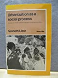 img - for Urbanization as a social process: An essay on movement and change in contemporary Africa (Library of man) book / textbook / text book