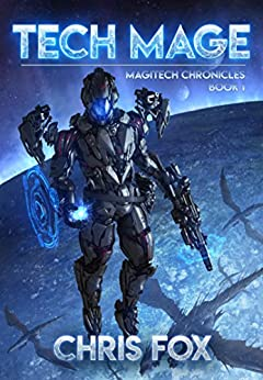 Tech Mage: The Magitech Chronicles Book 1 by [Fox, Chris]