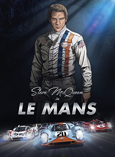 Steve McQueen In Le Mans: Art Graphic Novel – Best Sports Illustrated Classic Cars Graphic Novel For Adults, Teens, Kids, and Young Readers (PART 1) – English Version