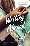 img - for Writing Abroad: A Guide for Travelers (Chicago Guides to Writing, Editing, and Publishing) book / textbook / text book