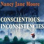 Conscientious Inconsistencies | Nancy Jane Moore