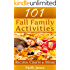 101 Fall Family Activities: Recipes, Crafts & More