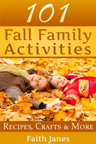 101 Fall Family Activities: Recipes, Crafts & More by [Janes, Faith]