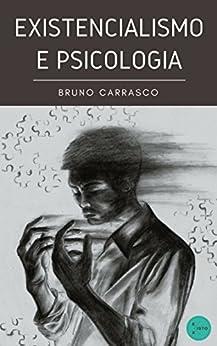 Existencialismo e Psicologia (Portuguese Edition) by [Carrasco, Bruno]