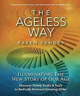 The Ageless Way by [Sands, Karen]