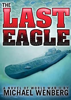 The Last Eagle by [Wenberg, Michael]