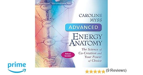 Advanced Energy Anatomy: Amazon.ca: Caroline Myss: Books
