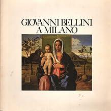 Giovanni Bellini a Milano