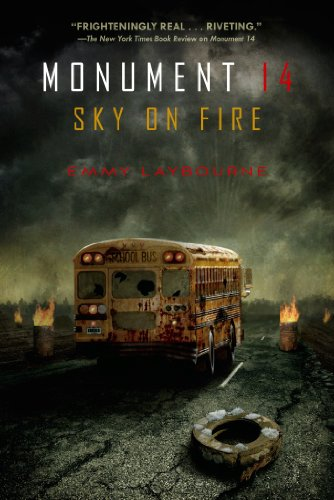 Monument 14: Sky on Fire (Monument 14 Series Book 2) by [Laybourne, Emmy]