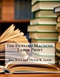 The Dueling Machine: Large Print