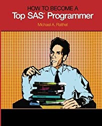 How to Become a Top SAS Programmer by Raithel, Michael A. (2013) Perfect Paperback