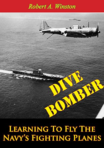 Dive Bomber: Learning To Fly The Navy's Fighting Planes ()