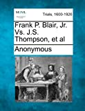 Frank P. Blair, Jr. vs. J. S. Thompson, et Al, Anonymous, 1275310249