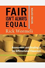 Fair Isn't Always Equal, 2nd edition: Assessment & Grading in the Differentiated Classroom Paperback