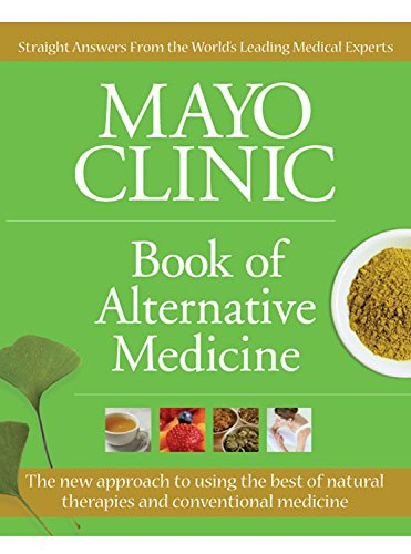 mayo-clinic-book-of-alternative-medicine-the-new-approach-to-using-the-best-of-natural-therapies-and