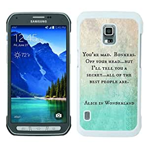 Fashionable Samsung Galaxy S5 Active Case ,Unique Designed With Alice in Wonderland You're Mad Cheshire Cat Book Quote white Samsung Galaxy S5 Active Cover High Quality Phone Case