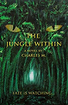 The Jungle Within by [M., Charles]