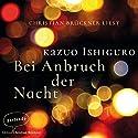 Bei Anbruch der Nacht Hörbuch von Kazuo Ishiguro Gesprochen von: Christian Brückner