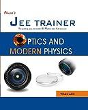 OPTICS & MODERN PHYSICS (JEE TRAINER SERIES)