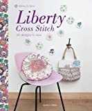 Liberty Cross Stitch: 24 Designs to Sew