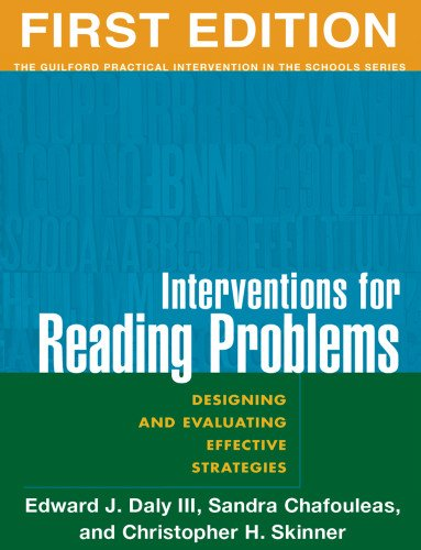 Interventions for Reading Problems, First Edition: Designing and Evaluating Effective Strategies (The Guilford Practical
