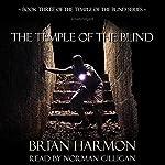 The Temple of the Blind: The Temple of the Blind, Book 3 | Brian Harmon