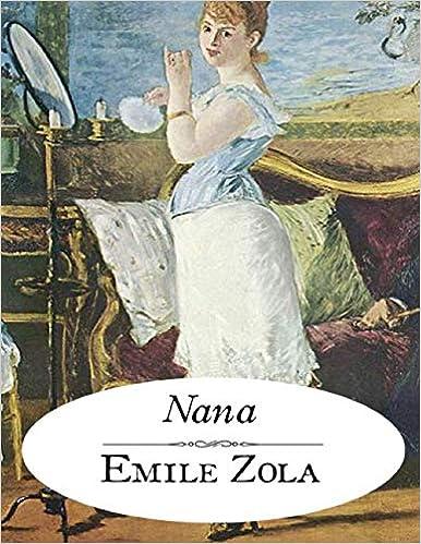 Nana d'Emile Zola: édition originale et annotée (French Edition)