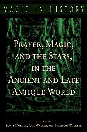 Prayer, Magic, and the Stars in the Ancient and Late Antique World ()