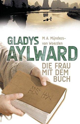 Biografie: Gladys Aylward von Ulla Bühne