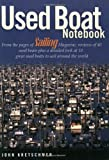 img - for Used Boat Notebook: From the Pages of Sailing Magazine, Reviews of 40 Used Boats Plus a Detailed Look at Ten Great Used Boats to Sail Around the World book / textbook / text book