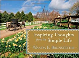 Inspiring Thoughts From The Simple Life (Life's Little Book Of Wisdom) by Wanda E. Brunstetter (2011-07-01)